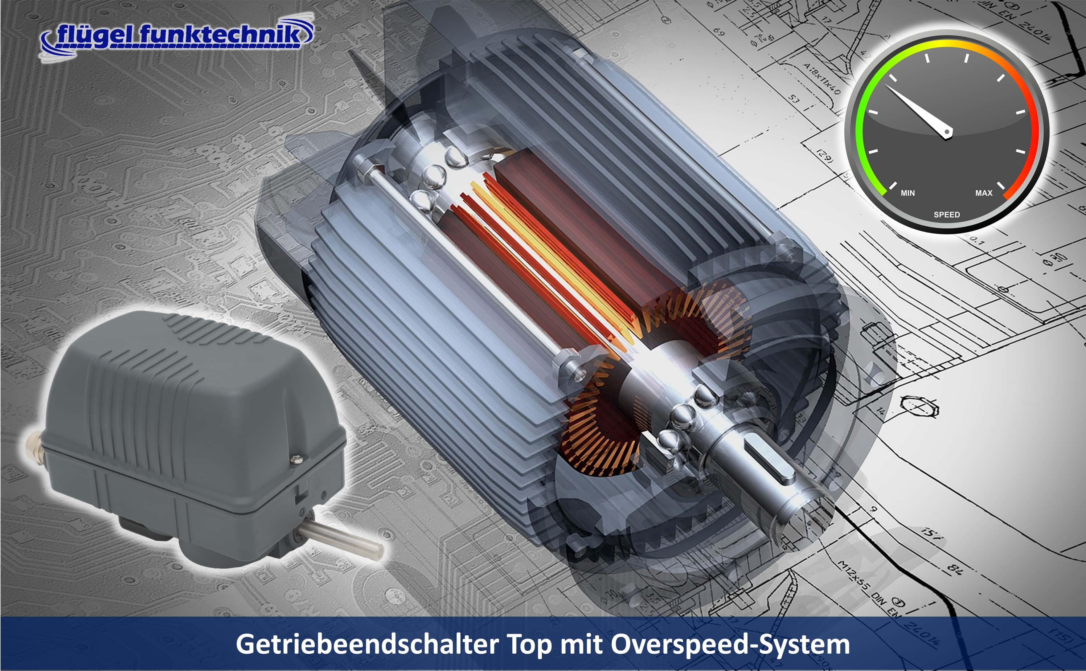 Getriebeendschalter Top mit Overspeed-System